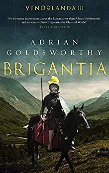 Brigantia by Adrian Goldsworthy, historical fiction, Roman Britannia, war, military